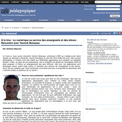 À la Une : Le numérique au service des enseignants et des élèves : Rencontre avec Yannick Boisseau