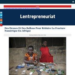 Des Drones Et Des Ballons Pour Réduire La Fracture Numérique En Afrique