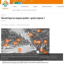 Numérique et espace public : quels enjeux ?