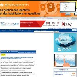 Hôpital numérique: 592 établissements financés à hauteur de 295 millions d'euros