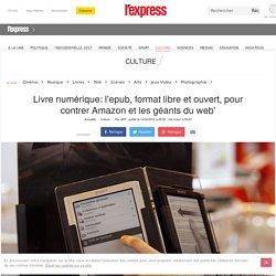 Livre numérique: l'epub, format libre et ouvert, pour contrer Amazon et les géants du web'