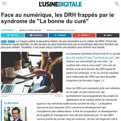 """Face au numérique, les DRH frappés par le syndrome de """"La bonne du curé"""""""