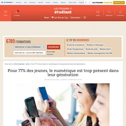 Pour 77% des jeunes, le numérique est trop présent dans leur génération