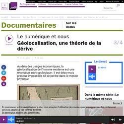 Le numérique et nous (3/4) : Géolocalisation, une théorie de la dérive