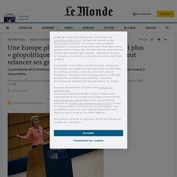 Une Europe plus verte, plus numérique et plus «géopolitique»: Ursula von der Leyen veut relancer ses grands projets