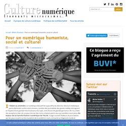 Pour un numérique humaniste, social et culturel
