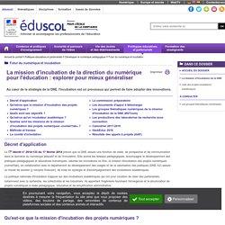 Futur du numérique et incubation - La mission d'incubation de la DNE