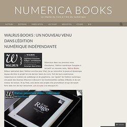 Walrus Books : un nouveau venu dans l'édition numérique indépendante « NUMERICA BOOKS