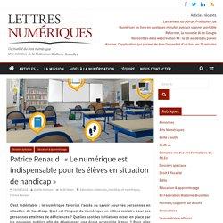 Patrice Renaud : «Le numérique est indispensable pour les élèves en situation de handicap»