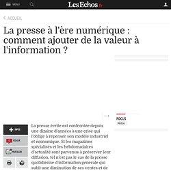 La presse à l'ère numérique : comment ajouter de la valeur à l'information ?