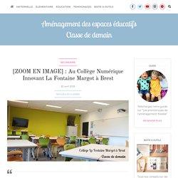 UN EXEMPLE DE PEDAGOGIE INNOVANTE : Au Collège Numérique Innovant La Fontaine Margot à Brest
