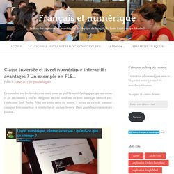 Classe inversée et livret numérique interactif : avantages ? Un exemple en FLE…