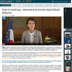 École et numérique : interview de la ministre Najat Vallaud-Belkacem