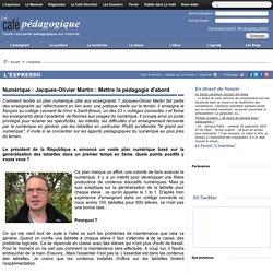 Numérique : Jacques-Olivier Martin : Mettre la pédagogie d'abord