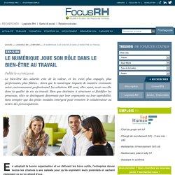 Le numérique joue son rôle dans le bien-être au travail - ERP/SIRH - Focus RH