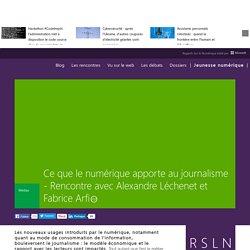 Ce que le numérique apporte au journalisme - Rencontre avec Alexandre Léchenet et Fabrice Arfi