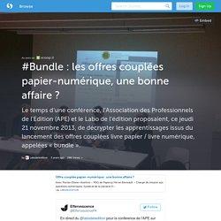 #Bundle : les offres couplées papier-numérique, une bonne affaire ? (with images, tweets) · labodeledition