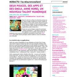 Deux pouces, des apps et des emoji, Anne Horel un nouveau talent numérique