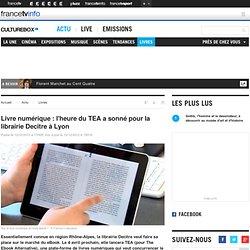 Livre numérique : l'heure du TEA a sonné pour la librairie Decitre à Lyon
