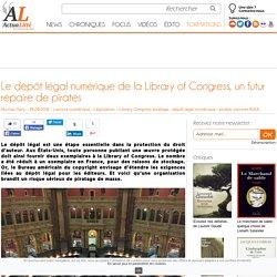 Le dépôt légal numérique de la Library of Congress, un futur repaire de pirates