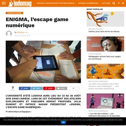 ENIGMA, l'escape game numérique – Ludovia Magazine