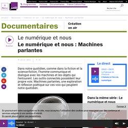 Le numérique et nous : Machines parlantes