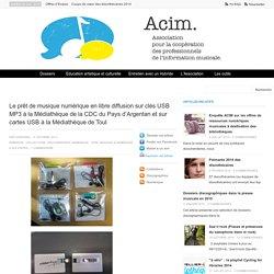 Le prêt de musique numérique en libre diffusion sur clés USB MP3 à la Médiathèque de la CDC du Pays d'Argentan et sur cartes USB à la Médiathèque de Toul