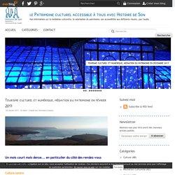 Tourisme culturel et numérique, médiation du patrimoine en février 2017