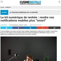 """Le kit numérique de rentrée : rendre vos notifications mobiles plus """"smart"""""""