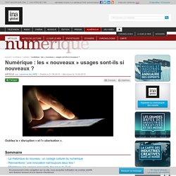 Numérique : les « nouveaux » usages sont-ils si nouveaux