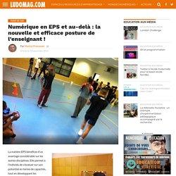 Numérique en EPS et au-delà : la nouvelle et efficace posture de l'enseignant ! – Ludovia Magazine