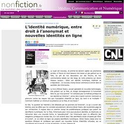 L'identité numérique, entre droit à l'anonymat et nouvelles identités en ligne