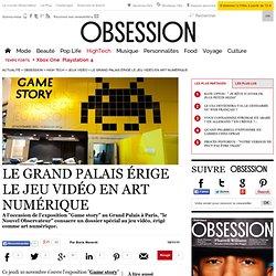 Le Grand Palais érige le jeu vidéo en art numérique - Jeux vidéo - Le Nouvel Observateur