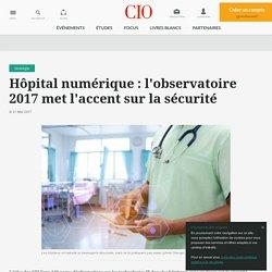 Hôpital numérique : l'observatoire 2017 met l'accent sur la sécurité