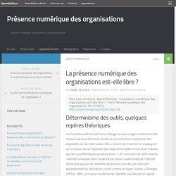 La présence numérique des organisations est-elle libre ? – Présence numérique des organisations