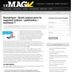 Numérique : Quels enjeux pour le segment culture - patrimoine - tourisme ?