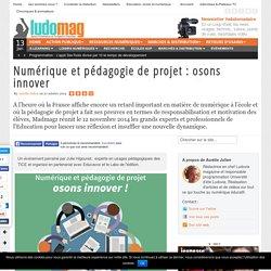 Numérique et pédagogie de projet : osons innover