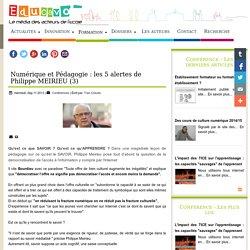 Numérique et Pédagogie : les 5 alertes de Philippe MEIRIEU (3)
