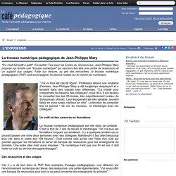 La trousse numérique pédagogique de Jean-Philippe Mary