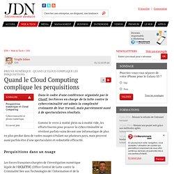 Preuve numérique : quand le Cloud complique les perquisitions - Journal du Net Solutions