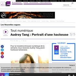 Tout numérique (3/5) : Audrey Tang : Portrait d'une hackeuse