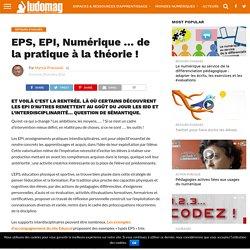 EPS, EPI, Numérique … de la pratique à la théorie ! – Ludovia Magazine