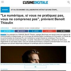 """""""Le numérique, si vous ne pratiquez pas, vous ne comprenez pas"""", prévient Benoît Thieulin"""