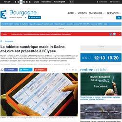 La tablette numérique made in Saône-et-Loire est présentée à l'Élysée - France 3 Bourgogne