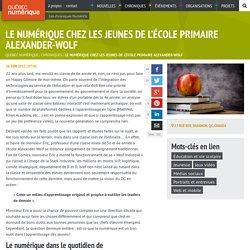 Le numérique chez les jeunes de l'école primaire Alexander-Wolf