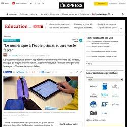 """""""Le numérique à l'école primaire, une vaste farce"""""""