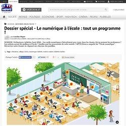 Dossier spécial - Le numérique à l'école : tout un programme ! - Société