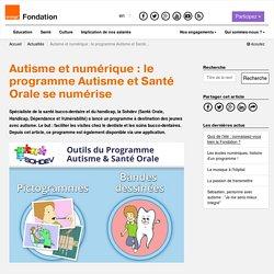 Autisme et numérique: le programme Autisme et Santé Orale se numérise