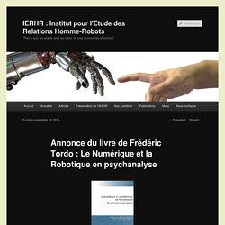 Annonce du livre de Frédéric Tordo : Le Numérique et la Robotique en psychanalyse