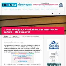 «Le numérique, c'est d'abord une question de culture» (JL Durpaire)